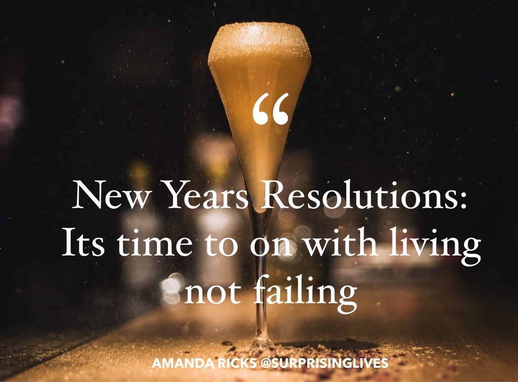 New Years Resolutions: It's time to get on with living not failing