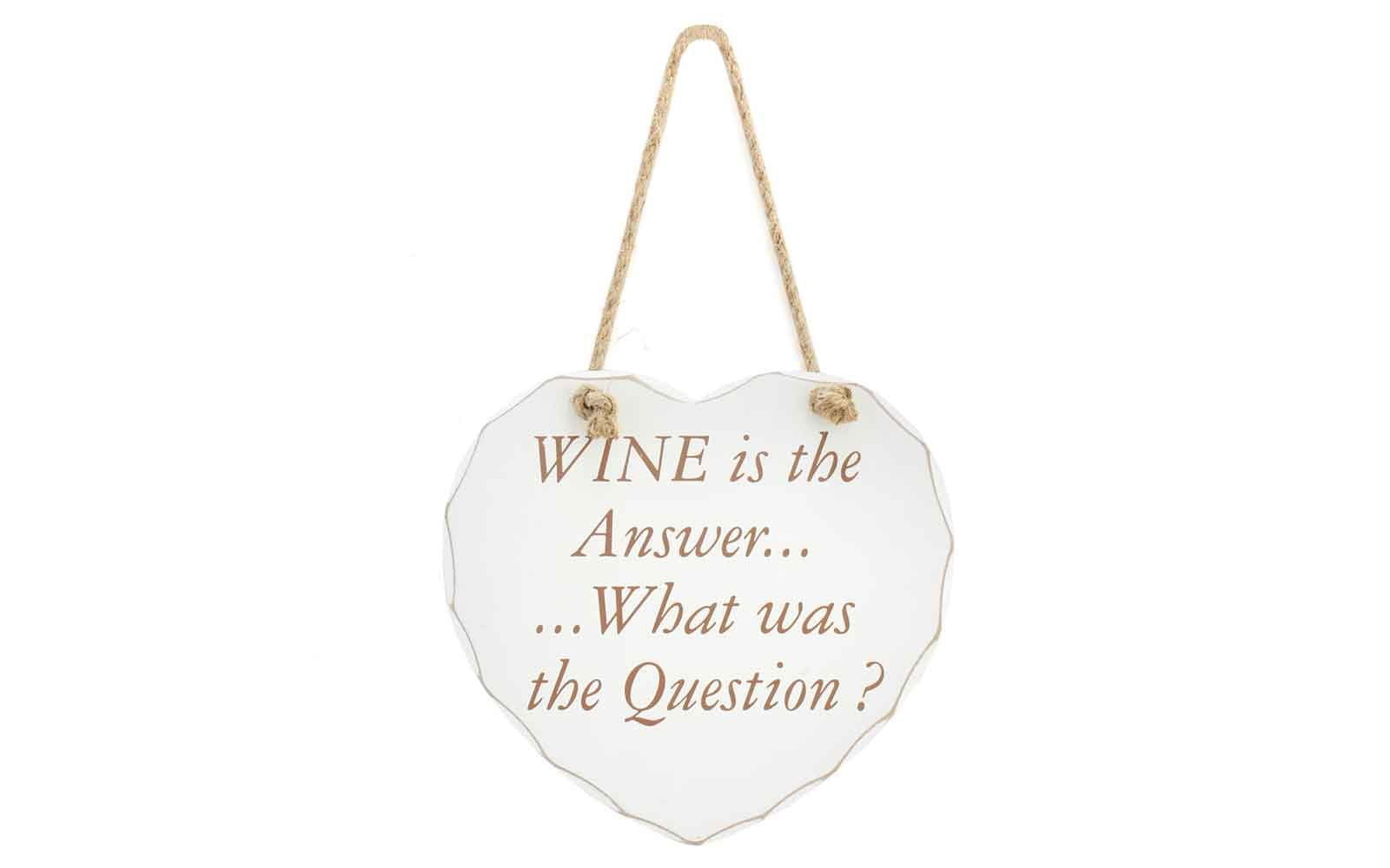 Wine Is The Answer Heart Plaque