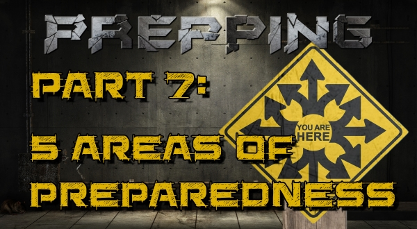 Prepping Supplies and the 5 Areas of Preparedness 7