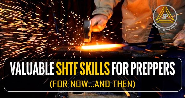 Valuable SHTF Skills for Preppers