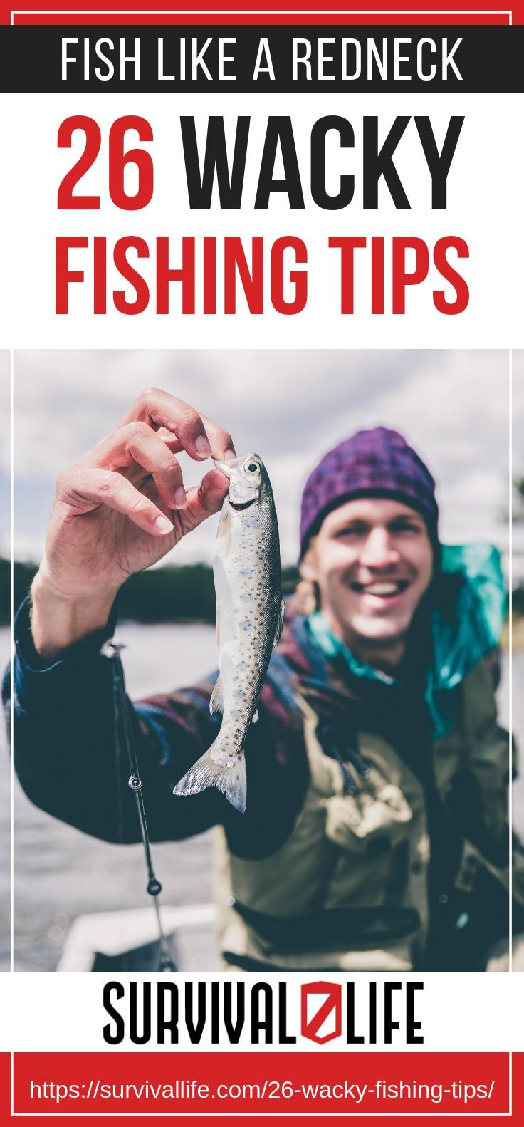 Wacky Fishing Tips To Help You Fish Like A Redneck | https://survivallife.com/26-wacky-fishing-tips/