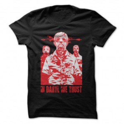 """The perfect Father's Day gift for """"The Walking Dad."""" Click here to get your """"In Daryl We Trust"""" shirt NOW for only $9.95!"""