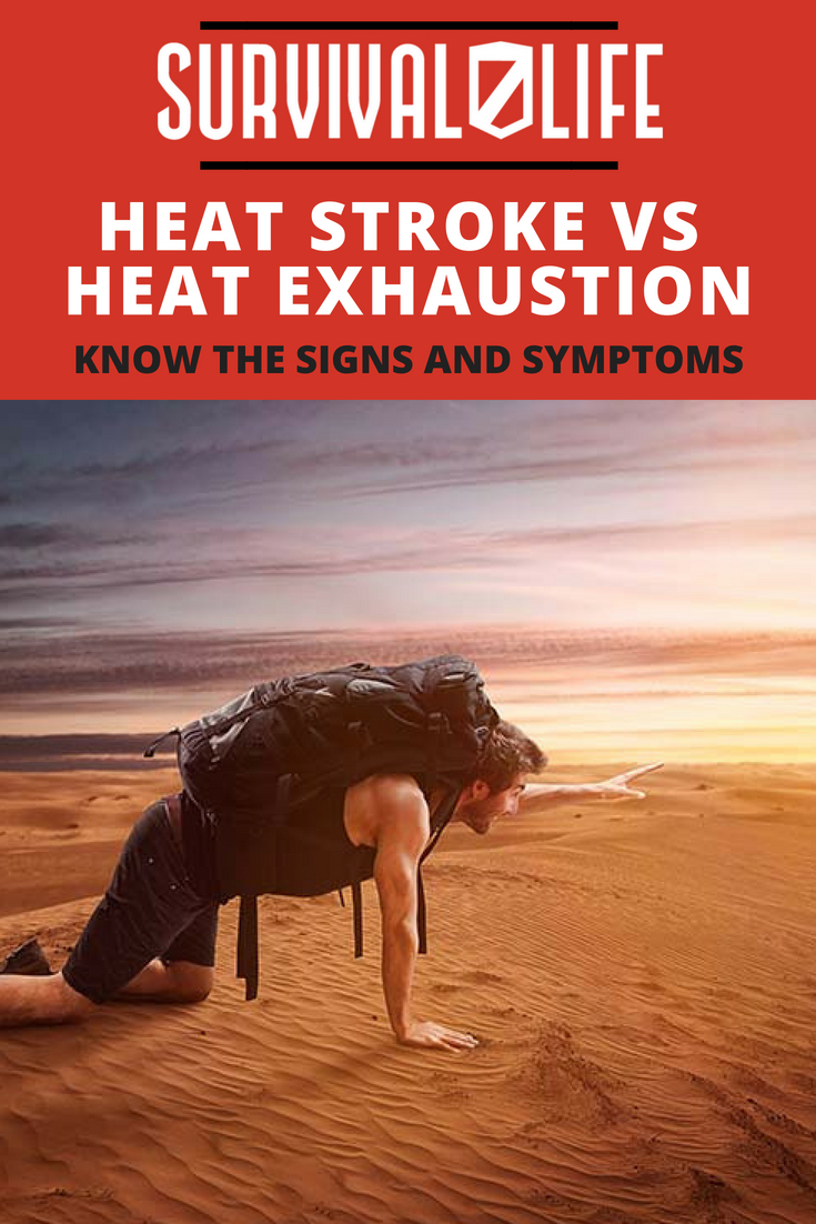 Check out Heat Stroke vs. Heat Exhaustion: Know the Signs and Symptoms at https://survivallife.com/heat-stroke-vs-heat-exhaustion/