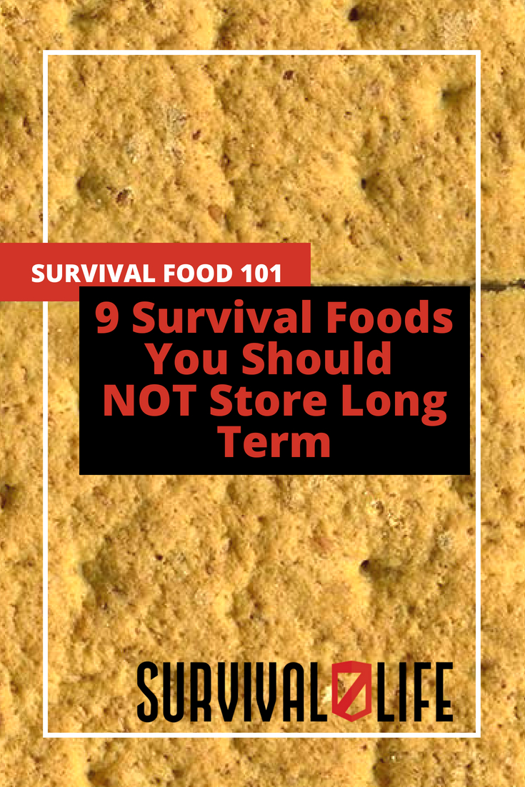 Check out 9 Survival Foods You Should NOT Store Long Term at https://survivallife.com/survival-food-not-store-for-long-term/