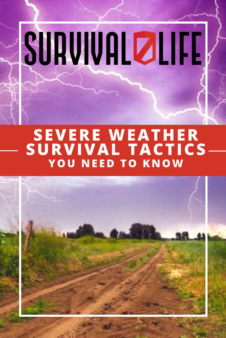 Check out Severe Weather Survival Tactics You Need To Know at https://survivallife.com/safety-tips-for-severe-weather/