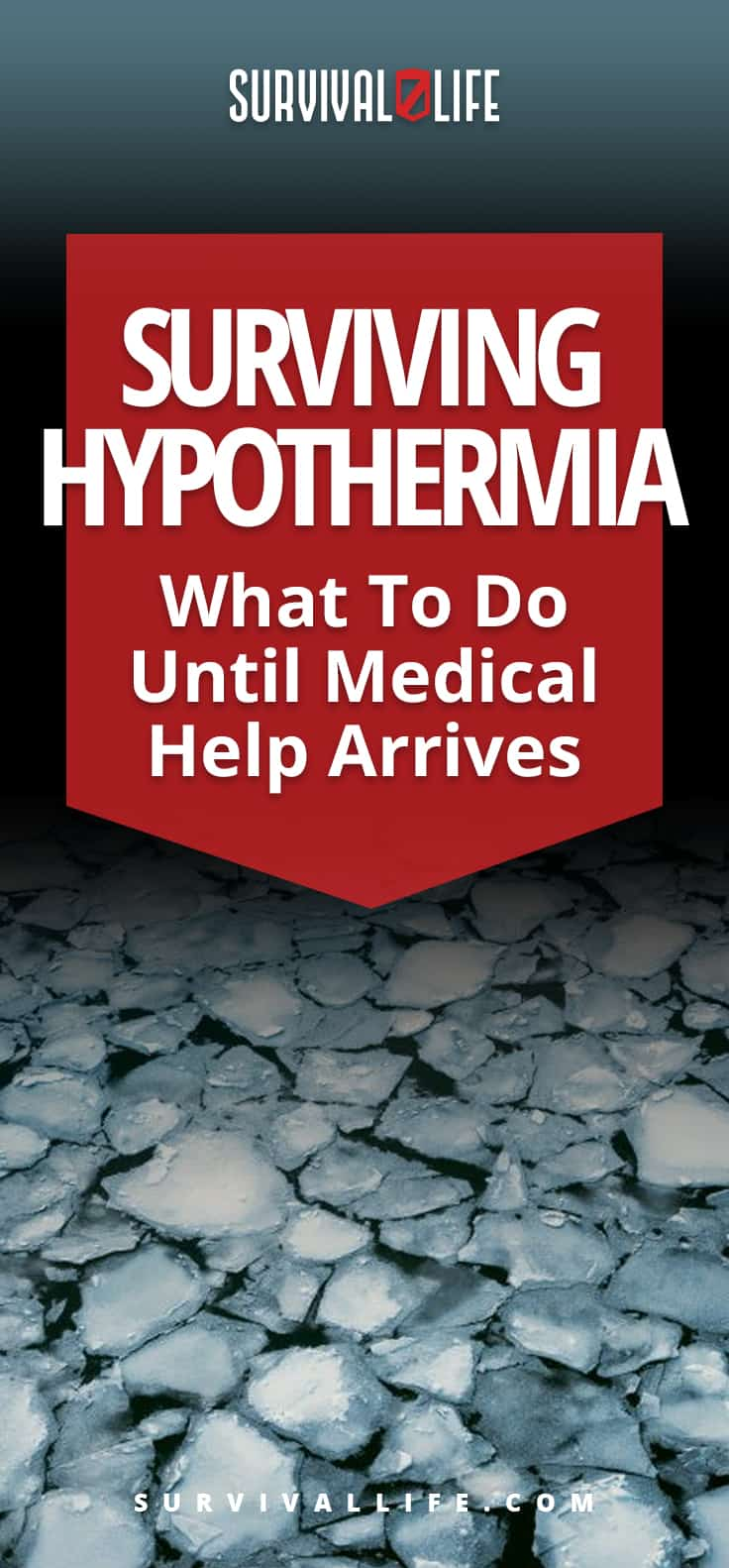 Check out Surviving Hypothermia: What To Do Until Medical Help Arrives at https://survivallife.com/survive-hypothermia/