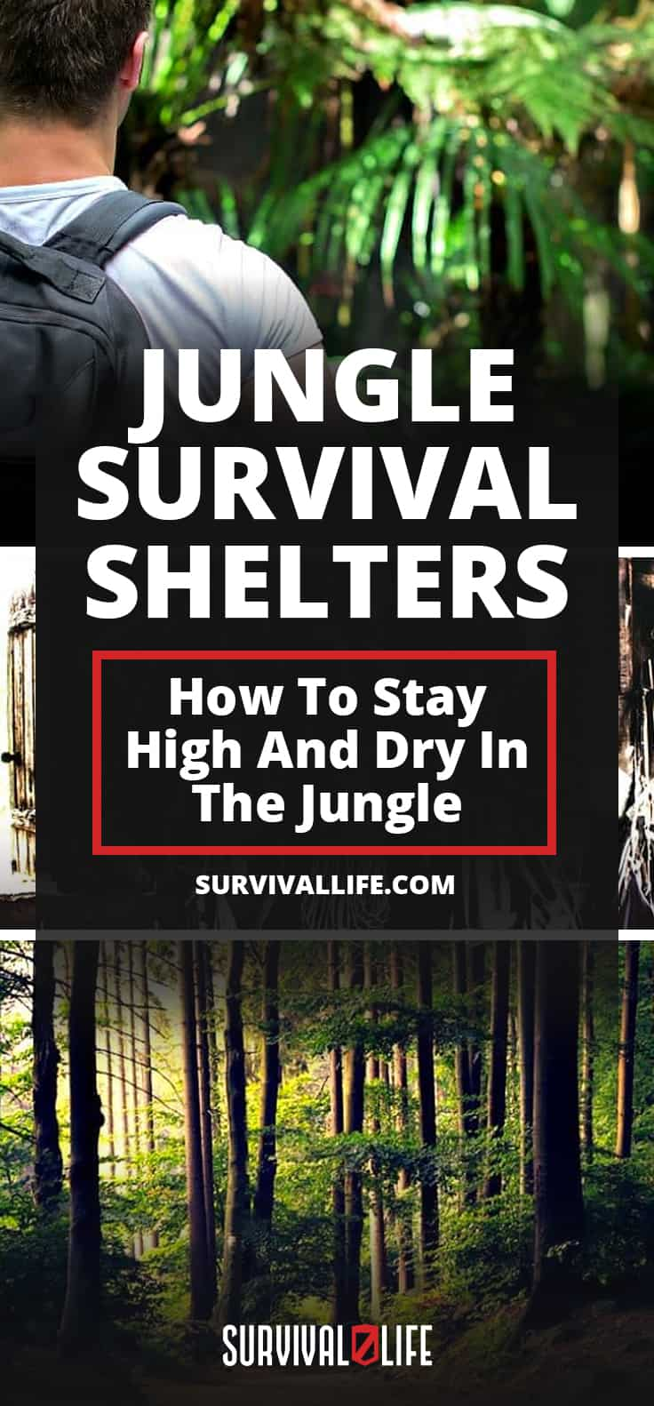 Jungle Survival Shelters | How To Stay High And Dry In The Jungle