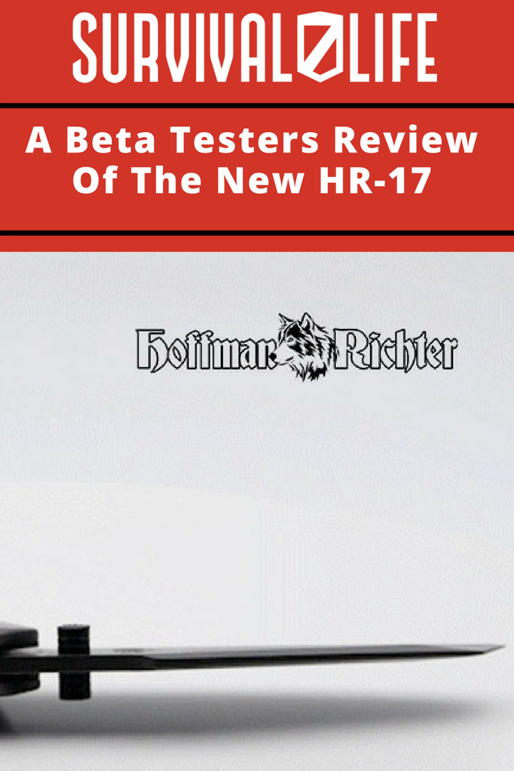Check out A Beta Testers Review Of The New HR-17 at https://survivallife.com/sneak-peek-hoffman-richter-is-at-it-again-with-another-sharp-idea/