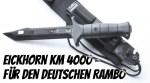 Eickhorn KM 4000 - Für den Deutschen Rambo