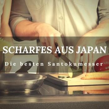 Santokumesser Vergleich 2017 - Den besten Japanmessern auf der Spur