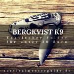 Bergkvist K9 Taschenmesser - das legale Schnäppchen