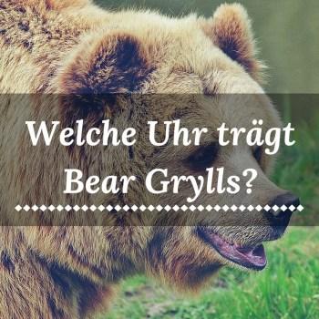 Welche Uhr trägt Bear Grylls am liebsten?