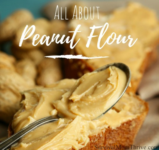 All About Peanut Flour via Survival Mom Thrive