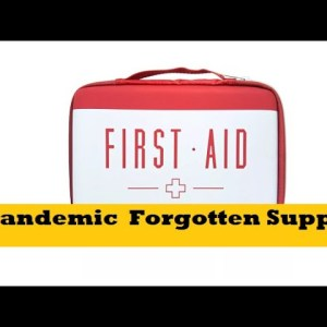 Pandemic Forgotten Medical First Aid Supplies Checklist for Preppers
