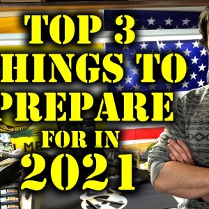 Top 3 Things To Prepare For In 2021 & How I Am Prepping For Them