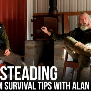 Homesteading - Long Term Survival Tips With Alan Kay