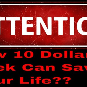 How 10 dollars a week can save your life: Warning!!!  (Free give away information inside)