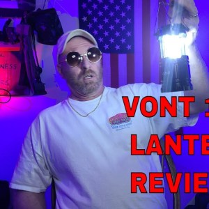 VONT 140 LM LANTERN REVIEW: These are great Lanterns for all kinds of Scenarios! Emergency or fun!!!