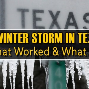 Winter Storm In Texas: What Went Right & What Went Wrong