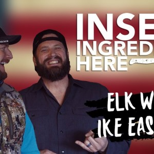 Insert Ingredient Here with George Bell: Cooking Elk with Ike Eastman