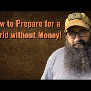 How to Prepare for a world without Money?