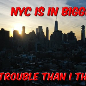 New York City Is In Bigger Trouble Than I Thought