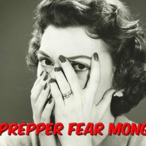 Prepper Fear Mongering?