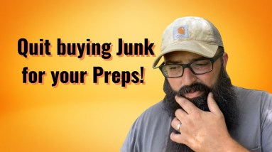 Quit buying junk for your preps!