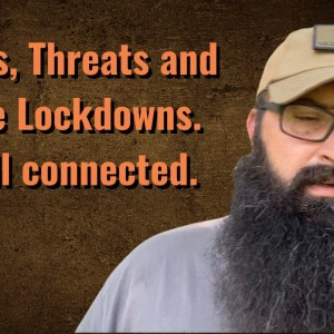 Hacks, Threats and more Lockdowns. It's all Connected.