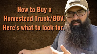 How to buy a homestead Truck/BOV? Here's what to look for!