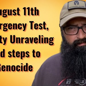 August 11th Emergency Test, Society Unraveling and Steps to Genocide!