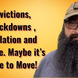 Evictions, Lockdowns, Inflation and Crime. Maybe it's time to move!