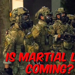 Is Martial Law Coming?