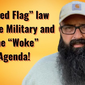 """A """"Red Flag"""" law for the Military and the """"woke"""" Agenda"""