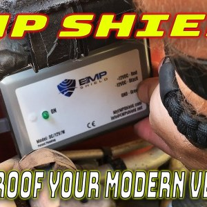 EMP PROOF YOUR MODERN VEHICLE WITH EMP SHIELD