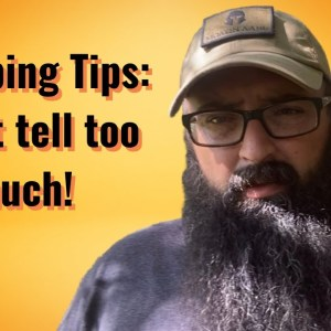 Prepping Tips: Don't tell too much!