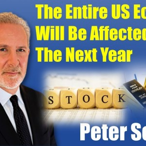 Peter Schiff 🔴 The Entire US Economy Will Be Affected Over The Next Year-Inflation, Economy, Crisis