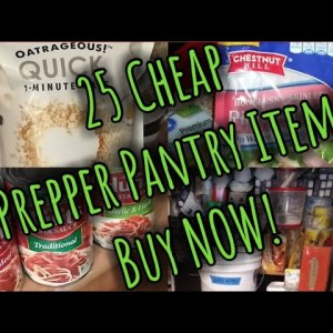 25 Cheap Prepper Pantry foods/Stock up now/Food Shortages and inflation are you prepared?