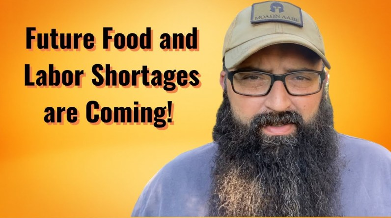 Future Food and Labor Shortages are Coming!