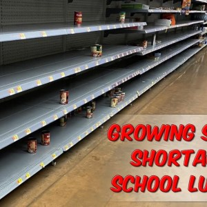 Growing Supply Shortages & School Lunches