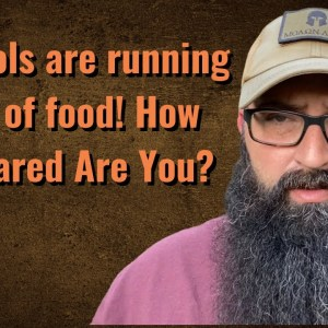 Schools are running out of food! How Prepared Are You?