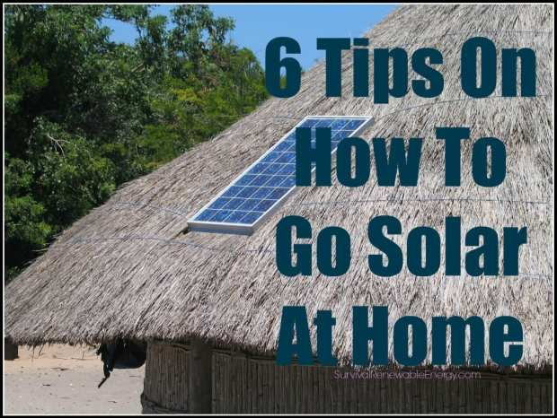 6 Tips On How To Go Solar At Home