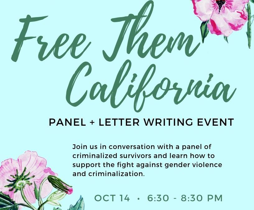 Oct 14, Oakland: #FreeThemCA Panel of Criminalized Survivors & Letter Writing