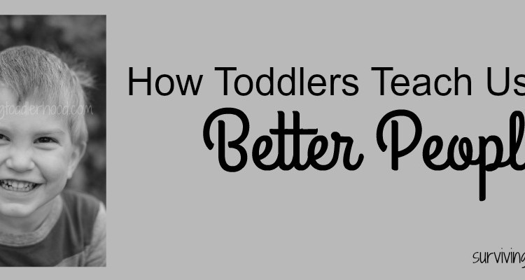 How Toddlers Teach Us to Be Better People