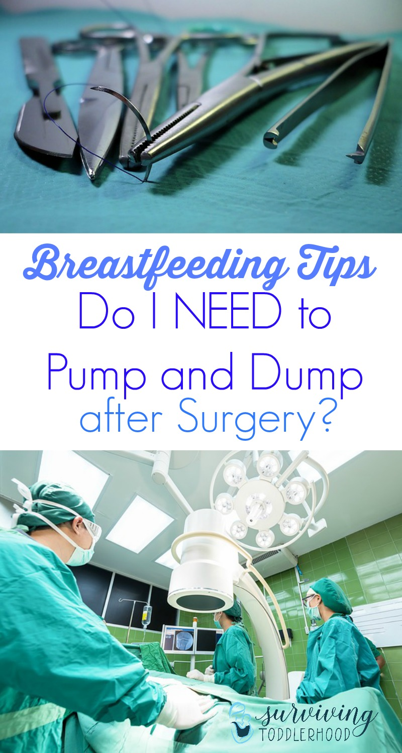 Do you need to have surgery? Are you worried about your nursling? Will you have to use up all of your breastmilk freezer stash? Did you know that most doctors will tell you that you don't need to pump and dump. Breastfeeding Tips | Natural Mothering | Motherhood | Breastfeeding | Attachment Parenting | Gentle Parenting | Surgery | Postpartum Care |