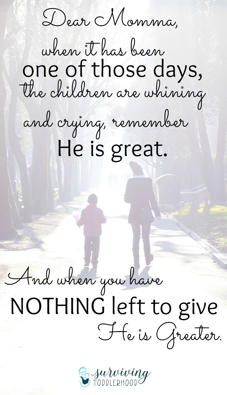 To the Mom Who Has Nothing Left to Give, remember that He is GREATER.