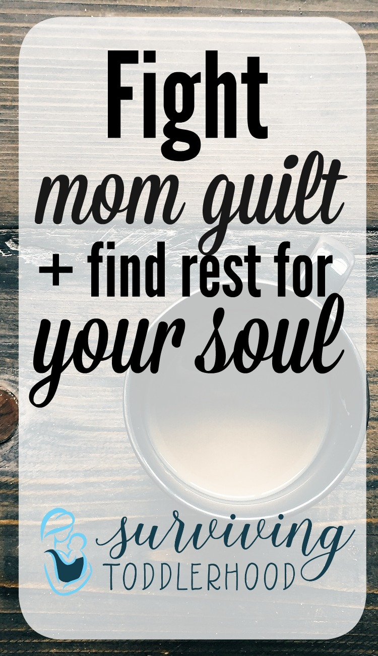 How to Fight Mom Guilt and Find Rest