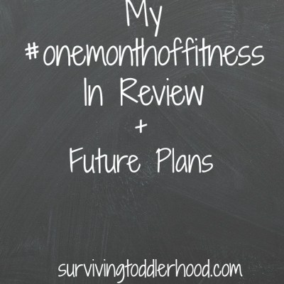 My #onemonthoffitness in Review
