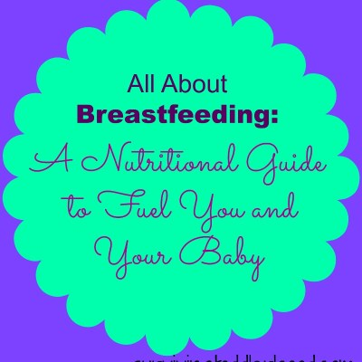 Breastfeeding: A Nutritional Guide to Fuel You and Your Baby
