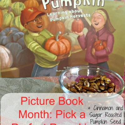 Picture Book Month: Pick A Perfect Pumpkin + Pumpkin Seed Recipe